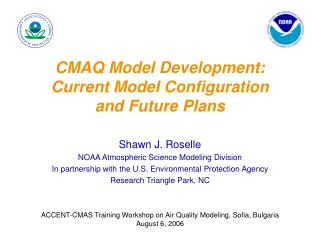 CMAQ Model Development:  Current Model Configuration and Future Plans