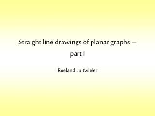 Straight line drawings of planar graphs – part I