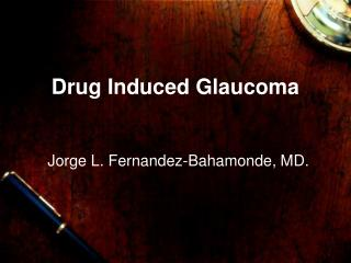 Drug Induced Glaucoma