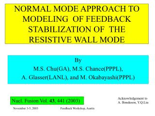 NORMAL MODE APPROACH TO MODELING  OF FEEDBACK STABILIZATION OF  THE RESISTIVE WALL MODE