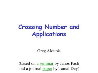 Crossing Number and Applications