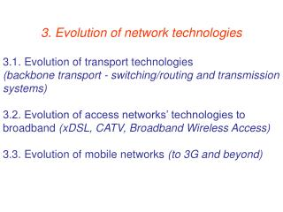 3. Evolution of network technologies 3.1. Evolution of transport technologies