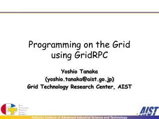 Programming on the Grid using GridRPC