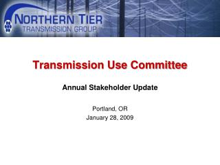 Transmission Use Committee Annual Stakeholder Update