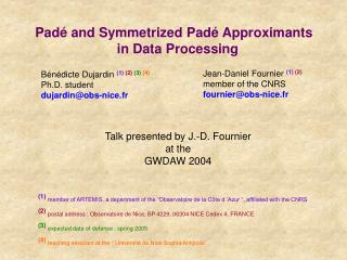 Padé and Symmetrized Padé Approximants   in Data Processing
