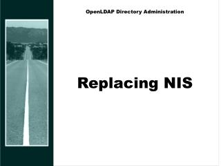OpenLDAP Directory Administration Replacing NIS