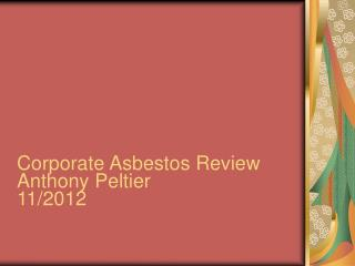 Corporate Asbestos Review Anthony Peltier 11/2012