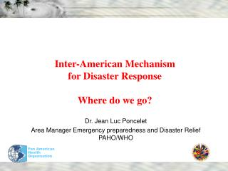 Inter-American Mechanism for Disaster Response Where do we go?