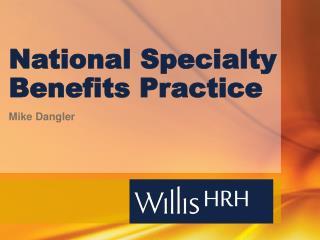 National Specialty Benefits Practice