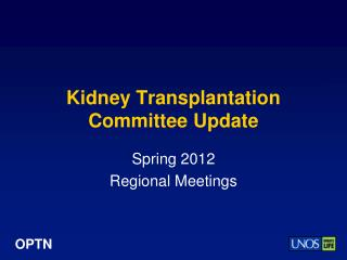 Kidney Transplantation Committee Update