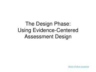 The Design Phase: Using Evidence-Centered Assessment Design