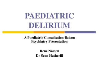 PAEDIATRIC DELIRIUM