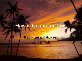 Hawaii 6 saare ringreis