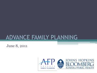 ADVANCE FAMILY PLANNING