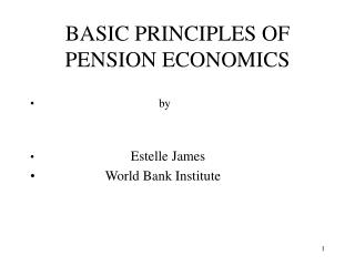BASIC PRINCIPLES OF PENSION ECONOMICS