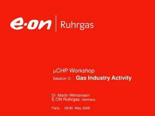 m CHP Workshop  Session 3 :    Gas Industry Activity