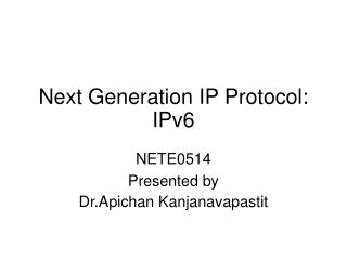Next Generation IP Protocol: IPv6