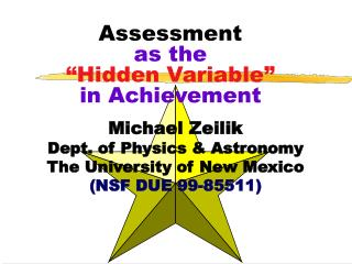 "Assessment as the  ""Hidden Variable"" in Achievement"