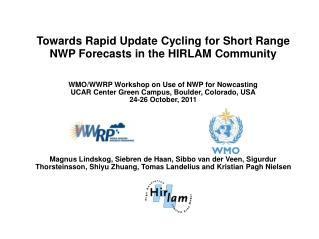 Towards Rapid Update Cycling for Short Range NWP Forecasts in the HIRLAM Community