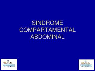SINDROME COMPARTAMENTAL ABDOMINAL