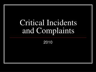 Critical Incidents and Complaints