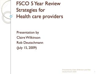 FSCO 5 Year Review  Strategies for  Health care providers