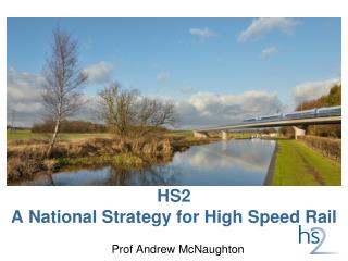HS2 A National Strategy for High Speed Rail