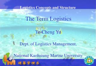 Logistics Concepts and Structure The Term Logistics
