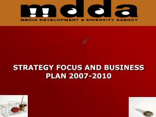 STRATEGY FOCUS AND BUSINESS PLAN 2007-2010