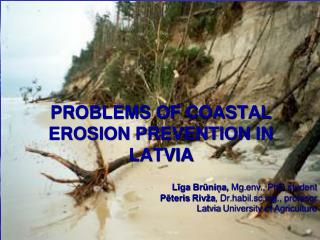 PROBLEMS OF COASTAL EROSION PREVENTION  IN  LATVIA
