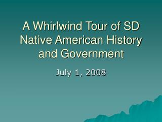 A Whirlwind Tour of SD Native American History and Government