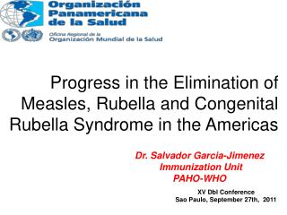 Progress in the Elimination of Measles, Rubella and Congenital Rubella Syndrome in the Americas