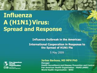 Influenza A (H1N1) Virus :  Spread and Response
