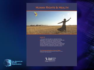 Overview of PAHO's work on Health and Human Rights  PAHO's policies on Health and Human Rights