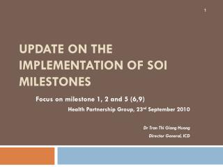 Update on the implementation of SOI milestones