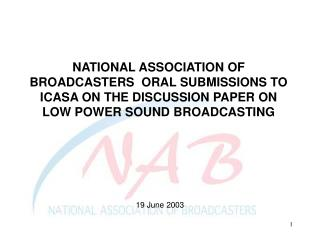 NATIONAL ASSOCIATION OF BROADCASTERS  ORAL SUBMISSIONS TO ICASA ON THE DISCUSSION PAPER ON LOW POWER SOUND BROADCASTING