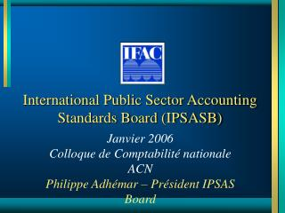 International Public Sector Accounting Standards Board (IPSASB)