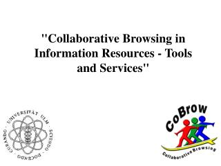 """Collaborative Browsing in Information Resources - Tools and Services"""