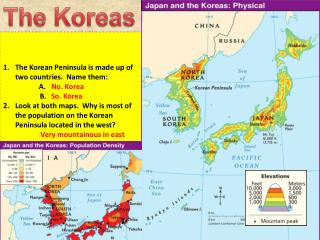 The Korean Peninsula is made up of two countries.  Name them:     A.                     B.