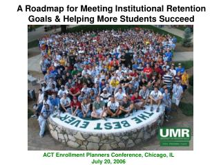 A Roadmap for Meeting Institutional Retention Goals & Helping More Students Succeed