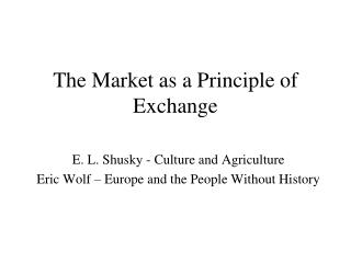 The Market as a Principle of Exchange