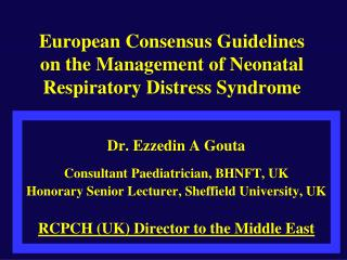 European Consensus Guidelines on the Management of Neonatal Respiratory Distress Syndrome