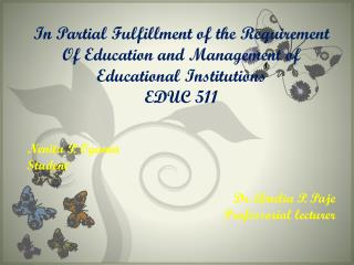 In Partial Fulfillment of the Requirement Of Education and Management of Educational Institutions
