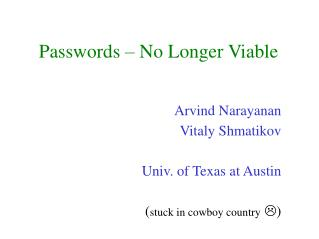 Passwords – No Longer Viable
