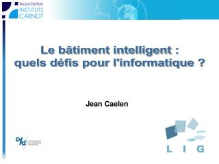 Le b timent intelligent : quels d fis pour linformatique