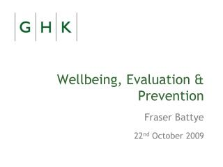 Wellbeing, Evaluation & Prevention