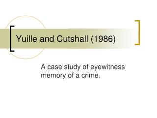 Yuille and Cutshall (1986)