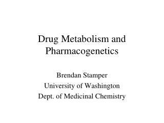 Drug Metabolism and Pharmacogenetics