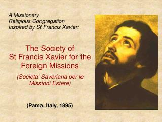 A Missionary Religious Congregation Inspired by St Francis Xavier: