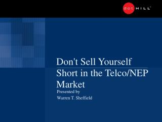 Don't Sell Yourself Short in the Telco/NEP Market